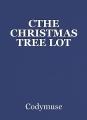 CTHE CHRISTMAS TREE LOT