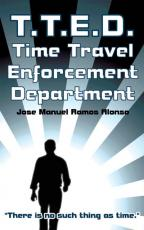 T.T.E.D.: Time Travel Enforcement Department