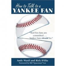 How to Talk to a Yankee Fan