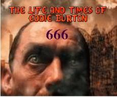The Life and Times of Eddie Burton