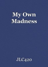 My Own Madness