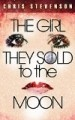 The Girl They Sold To The Moon--Chapter 1