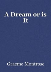 A Dream or is It