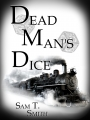 Dead Man's Dice (3 Chapter Preview)