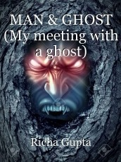MAN & GHOST (My meeting with a ghost)