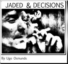 Jaded and Decisions: Chapter 1