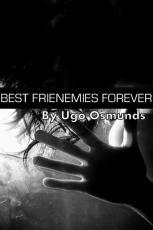 Best Frienemies Forever