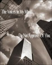 The Voices In My Mind Do Not Approve Of You