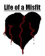 Life of a Misfit