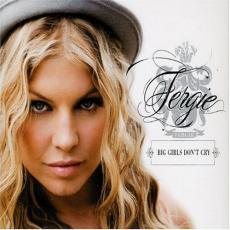 Big girls Don't Cry Fergie Lyrics