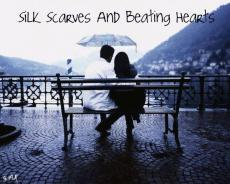 Silk Scarves And Beating Hearts