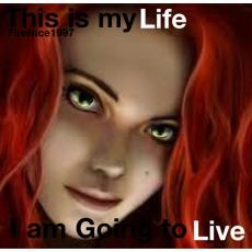 This Is My Life, I Am Going To Live