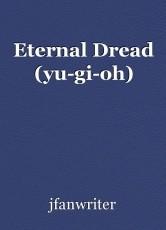 Eternal Dread (yu-gi-oh)