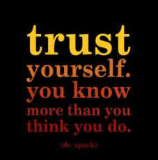 Never Trust Anyone Else, Only Trust Yourself