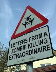 Letters From a Zombie Killing Extraordinaire