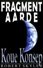 Fragment Aarde - 003s - Koue Konsep (Afrikaans Edition)