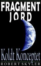 Fragment Jord - 003s - Koldt Konceptet (Danish Edition)