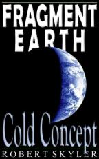 Fragment Earth - 003s - Cold Concept (English Edition)
