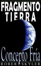 Fragmento Tierra - 003s - Concepto Fria (Spanish Edition)
