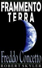 Frammento Terra - 003s - Freddo Concetto (Italian Edition)