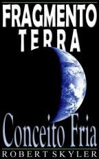 Fragmento Terra - 003s - Conceito Fria (Portuguese Edition)