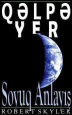 Qelpe Yer - 003s - Soyuq Anlayis (Azerbaijani Edition)