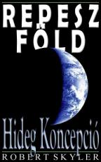 Repesz Fold - 003s - Hideg Koncepcio (Hungarian Edition)