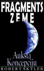 Fragments Zeme - 003s - Auksta Koncepciju (Latvian Edition)
