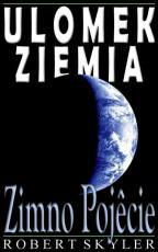 Ulomek Ziemia - 003s - Zimno Pojecie (Polish Edition)