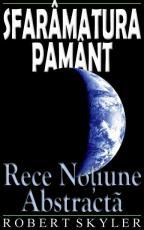 Sfaramatura Pamant - 003s - Rece Notiune Abstracta (Romanian Edition)