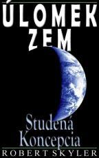Ulomek Zem - 003s - Studena Koncepcia (Slovak Edition)