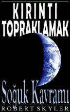 Kirinti Topraklamak - 003s - Soguk Kavrami (Turkish Edition)