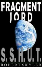 Fragment Jord - 001s - S.S.H.U.T. (Danish Edition)