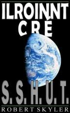 Ilroinnt Cre - 001s - S.S.H.U.T. (Irish Edition)