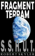 Fragment Terram - 001s - S.S.H.U.T. (Latin Edition)