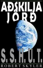 Adskilja Jord - 001s - S.S.H.U.T. (Icelandic Edition)