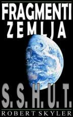 Fragmenti Zemlja - 001s - S.S.H.U.T. (Croatian Edition)