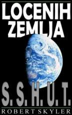 Locenih Zemlja - 001s - S.S.H.U.T. (Slovene Edition)