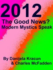 2012 The Good News? Modern Mystics Speak