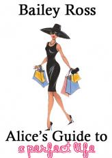 Alice's Guide to a Perfect Life