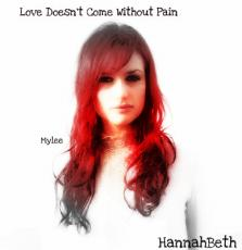 Love Doesn't Come Without Pain: Chapter 1: Mylee