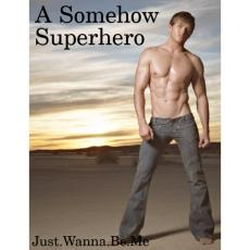 A Somehow Superhero