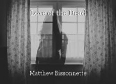Love of the Dead