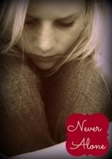 .Never Alone.