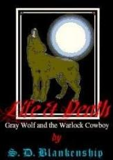 Life & Death 'Gray Wolf and the Warlock Cowboy