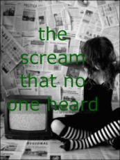 The Scream That No One Heard
