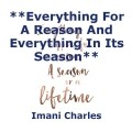**Everything For A Reason And Everything In Its Season**
