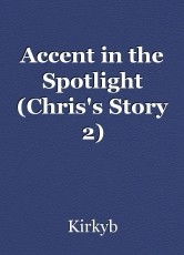 Accent in the Spotlight (Chris's Story 2)