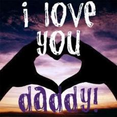 i miss you daddie