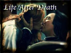 Life After Death (Snape/Lily)